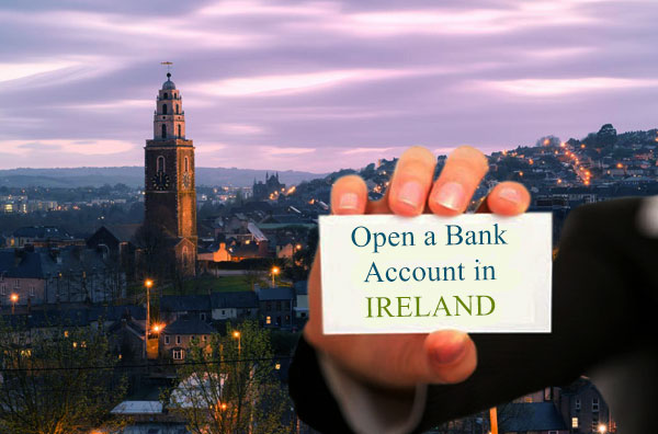 How to open a bank account in Ireland Online | Opening a